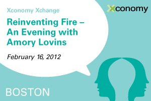Xconomy Xchange: Reinventing Fire--An Evening with Amory Lovins