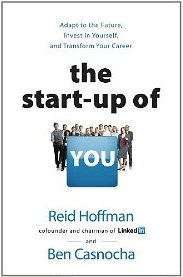 The Start-up of You, by Reid Hoffman and Ben Casnocha