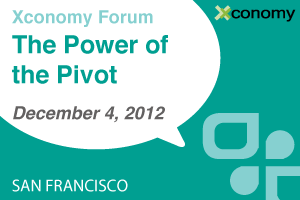Xconomy Forum: The Power of the Pivot