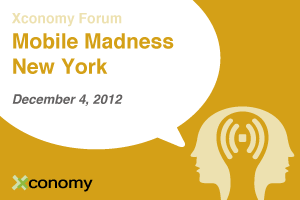 Xconomy Forum: Mobile Madness New York