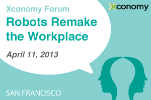 Xconomy Forum: Robots Remake the Workplace