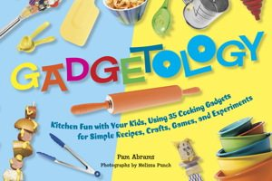 Gadgetology, a kitchen experimentation guide for parents and children from Harvard Common Press