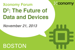 Xconomy Forum: D<sup>2</sup>—The Future of Data and Devices