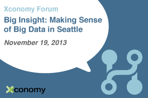 Xconomy Forum: Big Insight—Making Sense of Big Data in Seattle
