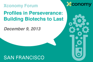 Xconomy Forum: Profiles in Perseverance—Building Biotechs to Last
