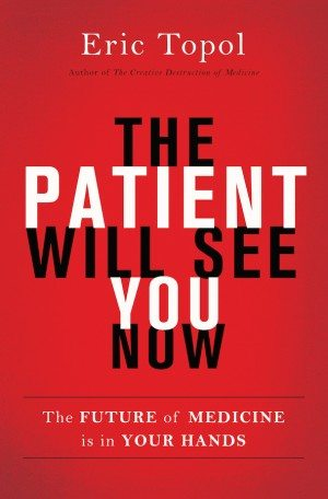 Topol-The Patient Will See You Now