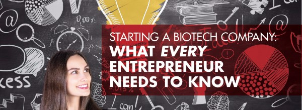 Starting a Biotech Company: What Every Entrepreneur Needs to Know